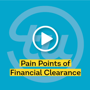Pain Points of Financial Clearance Video
