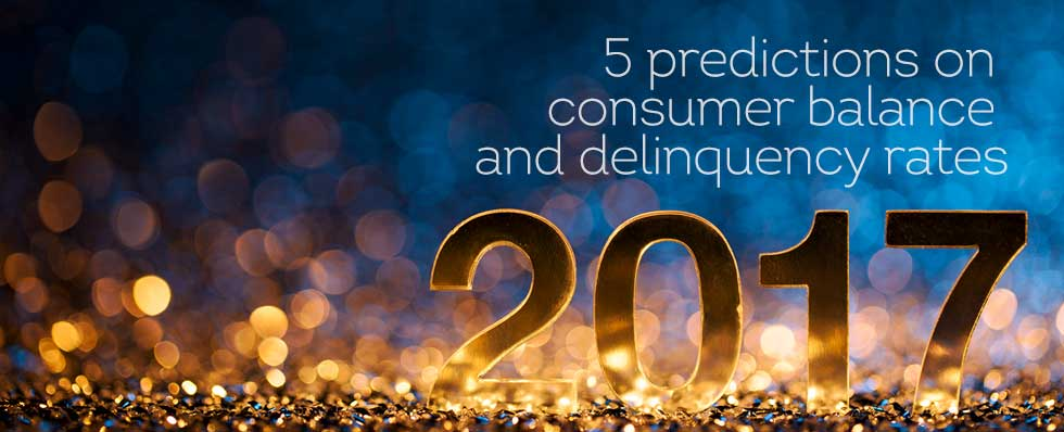 Banner image for 2017 predictions: Consumer Balance and Delinquency Rates