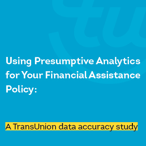 image for Using Presumptive Analytics for Your Financial Assistance Policy: A TransUnion data accuracy study