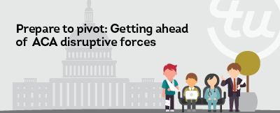 Image for Prepare to pivot getting ahead of ACA